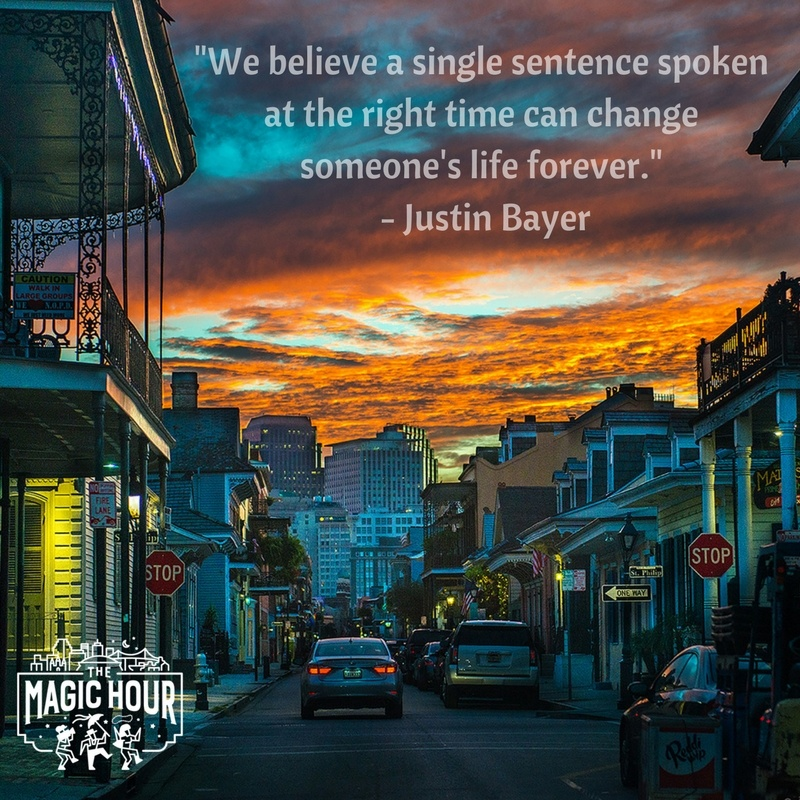 -We believe a single sentence spoken at the right time can change someone's life forever.- - Justin Bayer.jpg